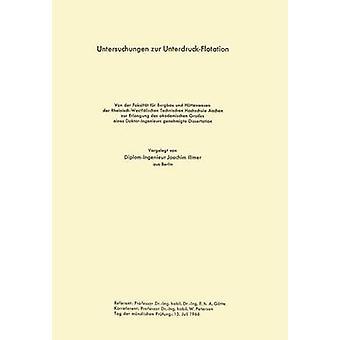 Untersuchungen zur UnterdruckFlotation por Illmer & Joachim