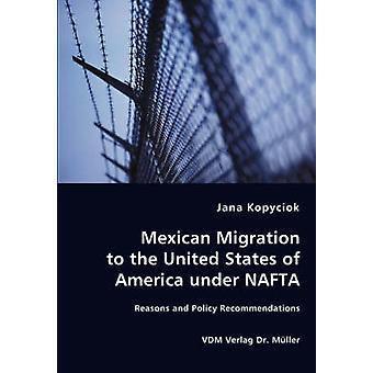 Mexikanska migrering till Amerikas förenta stater under NAFTA skäl och politiska rekommendationer av Kopyciok & Jana