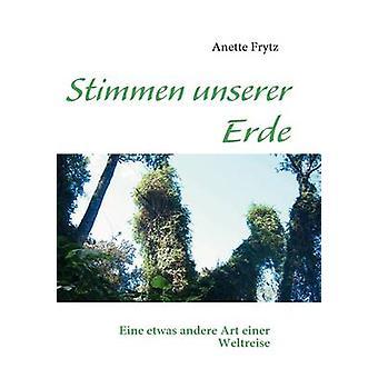 Stimmen unserer Erde por Frytz y Anette