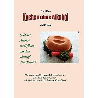 Kochen ohne Alkohol by Wien & Ilse