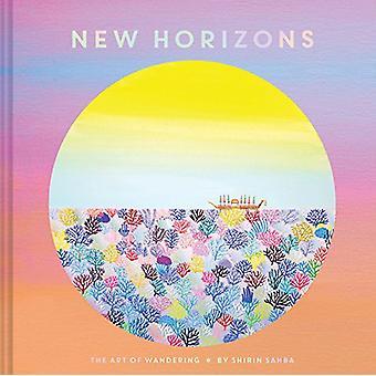 Neue Horizonte - die Kunst des Wanderns von Shirin Sahba - 9781452160450 Bo