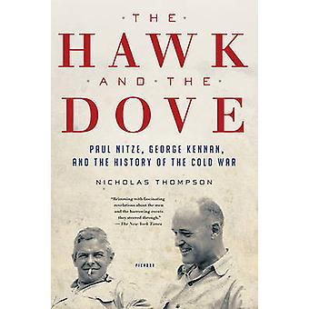 The Hawk and the Dove - Paul Nitze - George Kennan - and the History o
