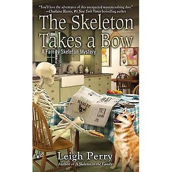 The Skeleton Takes a Bow by Leigh Perry - 9780425255834 Book