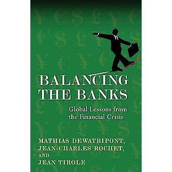 Balancing the Banks - Global Lessons from the Financial Crisis by Math