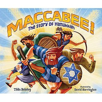 Maccabee! The Story of Hanukkah by Tilda Balsley - 9780761345084 Book