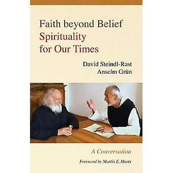 This We Believe - Spirituality for Our Times by David Steindl-Rast - A