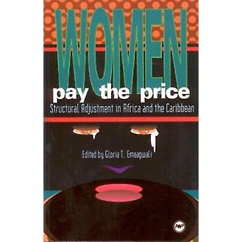 Women Pay the Price - Structural Adjustment in Africa and the Caribbea