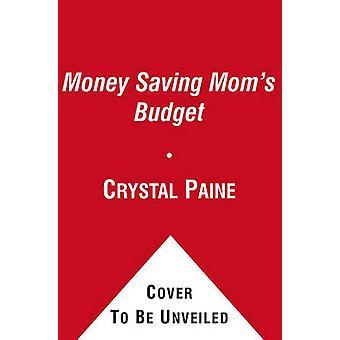 The Money Saving Mom's Budget - Slash Your Spending - Pay Down Your De