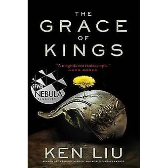 The Grace of Kings by Ken Liu - 9781481424288 Book