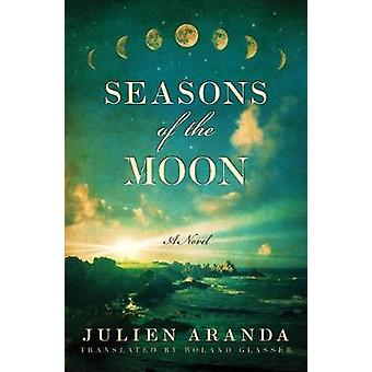 Seasons of the Moon by Julien Aranda - 9781542047777 Book