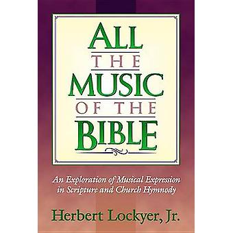 All the Music of the Bible by Herbert Lockyer - 9781565635319 Book