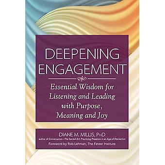 Deepening Engagement - Essential Wisdom for Listening and Leading with