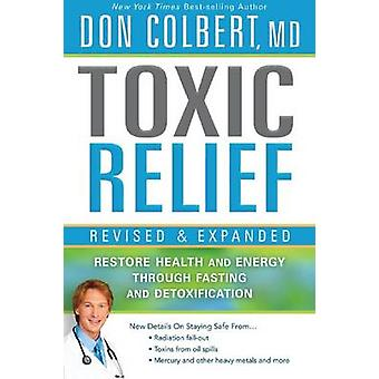 Toxic Relief - Restore Health and Energy Through Fasting and Detoxific