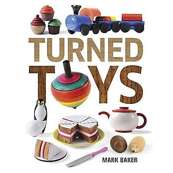 Turned Toys - 12 Fun Projects to Create for Children by Mark Baker - 9
