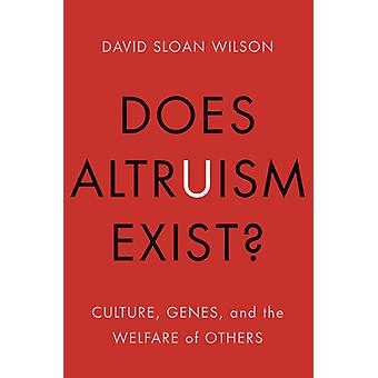 Does Altruism Exist?: Culture Genes and the Welfare of Others (Foundational Questions in Science) (Hardcover) by Wilson David Sloan