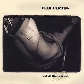 Fred Friction - Jezus dronk wijn [CD] USA import