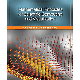 Mathematical Principles for Scientific Computing and Visualization by Gerald E. Farin & Dianne Hansford