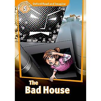 Oxford Read and Imagine Level 5 The Bad House audio CD pack by Paul Shipton