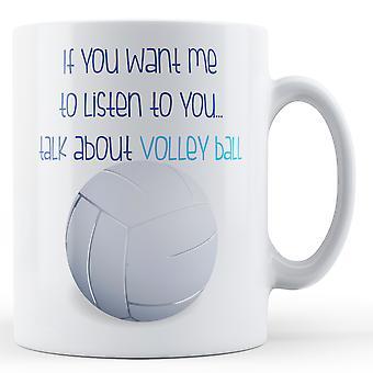 Wenn Sie mich hören wollen... Reden Sie, Volley-Ball - bedruckte Becher