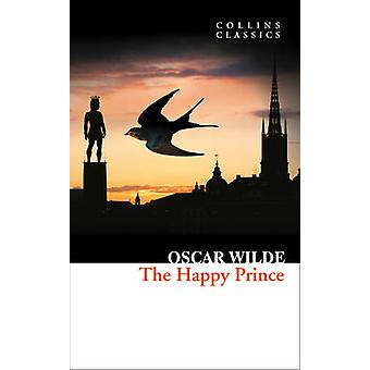 The Happy Prince and Other Stories by Oscar Wilde - 9780008110642 Book