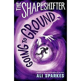 The Shapeshifter - Going to Ground by Ali Sparkes - 9780192746092 Book