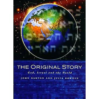 The Original Story - God - Israel and the World by John Barton - Julia