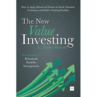 The New Value Investing - How to Apply Behavioral Finance to Stock Val