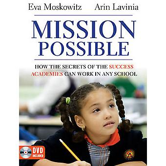 Mission Possible - How the Secrets of the Success Academies Can Work i