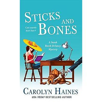Sticks and Bones by Carolyn Haines - 9781250085283 Book