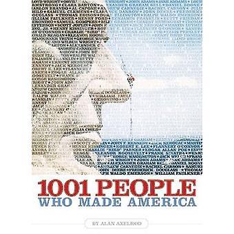 1001 personnes qui fait de l'Amérique par Alan Axelrod - livre 9781426202155
