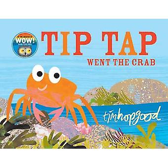 Tip Tap Went the Crab by Tim Hopgood - 9781509834136 Book
