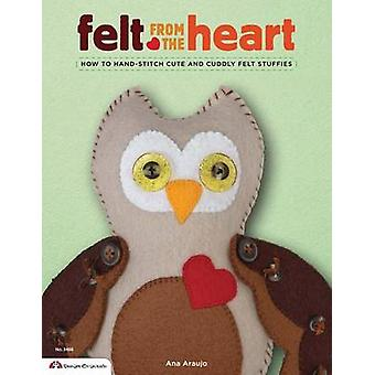 Felt from the Heart - How to Hand-Stitch Cute and Cuddly Felt Stuffies