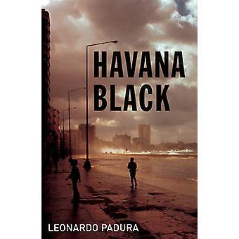 Havana Black - A Mario Conde Mystery by Leonardo Padura - Peter Bush -