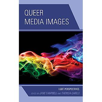 Queer Media Images by Theresa Carilli & Jane Campbell