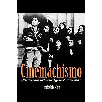 Cinemachismo - Männlichkeit und Sexualität in der mexikanischen Film von Sergio D