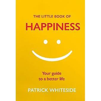 Den lille bog om lykke - din Guide til et bedre liv ved Patrick