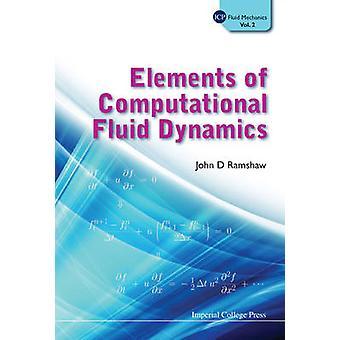 Elements of Computational Fluid Dynamics by John D. Ramshaw - 9781848