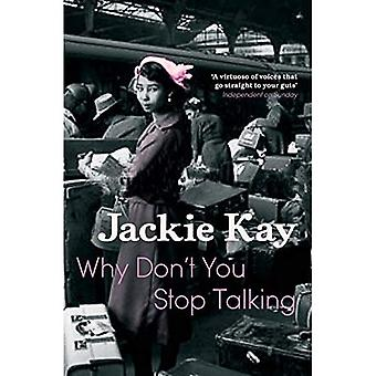 Why Don't You Stop Talking. Jackie Kay