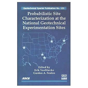 Probalisitic Site Characterization at the National Geotechnical Experimentation Sites