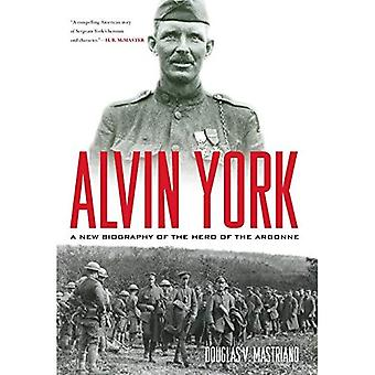 Alvin York: A New Biography of the Hero of the Argonne (American Warriors)