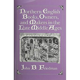Northern English Books, Owners and Makers in the Late Middle Ages