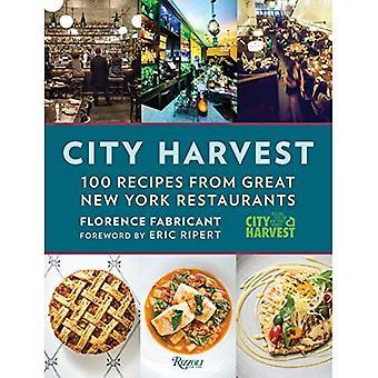 City Harvest: 100 Recipes from New York's Best Restaurants