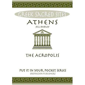 Athens: The Acropolis. All You Need to Know About the Gods, Myths and Legends of This Sacred Site ('Put it in...