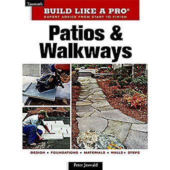 Patios & Walkways (Build Like a Pro - Expert Advice from Start to Finish)