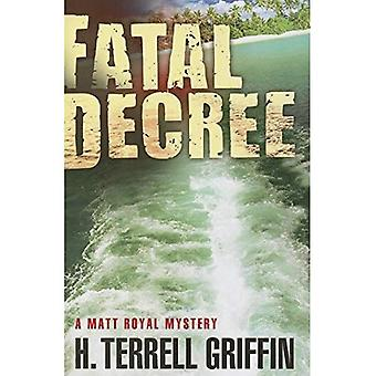 Fatal Decree (Matt Royal Mysteries (Paperback))