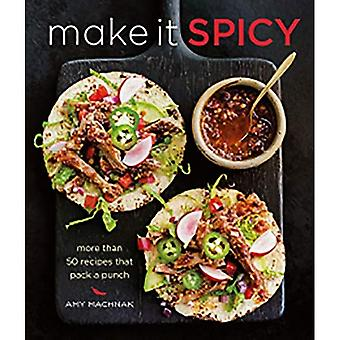 Make It Spicy (Williams-Sonoma): More Than 50 Recipes That Pack a Punch