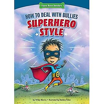 How to Deal with Bullies Superhero-Style: Response to Bullying (Funny Bone Readers: Dealing with Bullies)