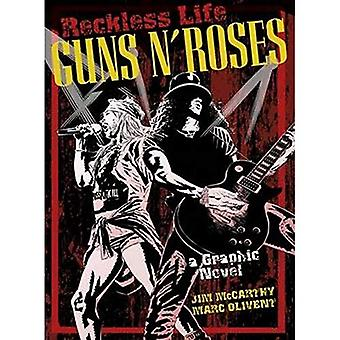 The Guns 'n' Roses Graphic: Reckless Life (Graphic Novel)