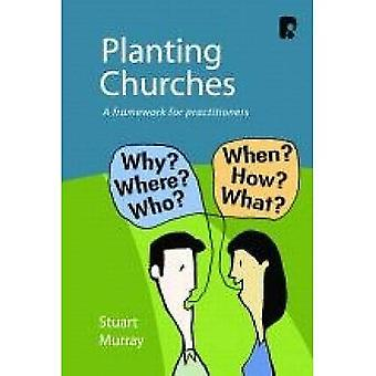 Planting Churches: A Framework for Practitioners
