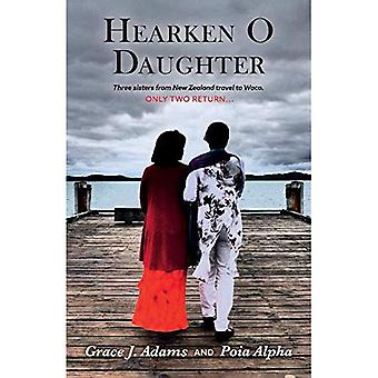 Hearken O Daughter: Three Sisters from New Zealand Travel to Waco. Only Two Return...